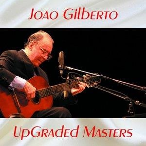 Альбом: João Gilberto - UpGraded Masters