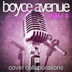 Альбом: Boyce Avenue - Cover Collaborations, Vol. 4