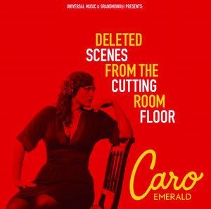 Альбом: Caro Emerald - Deleted Scenes From The Cutting Room Floor