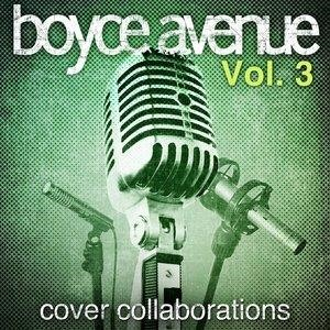 Альбом: Boyce Avenue - Cover Collaborations, Vol. 3