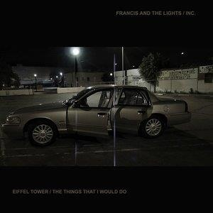 Альбом: Francis and the Lights - Eiffel Tower / The Things That I Would Do