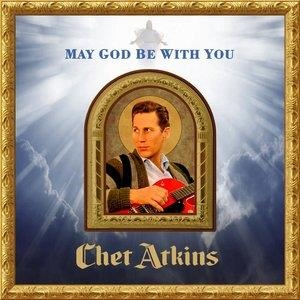 Альбом: Chet Atkins - May God Be With You