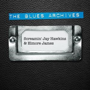 Альбом: Screamin' Jay Hawkins - The Blues Archives - Screamin' Jay Hawkins & Elmore James