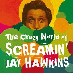 Альбом: Screamin' Jay Hawkins - The Crazy World of Screamin' Jay Hawkins