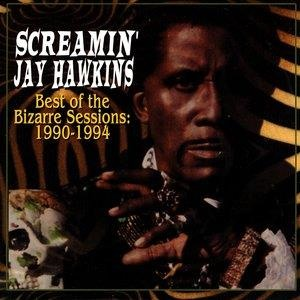 Альбом: Screamin' Jay Hawkins - Best Of Bizarre Sessions