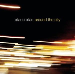 Альбом: Eliane Elias - Around The City