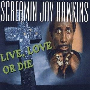 Альбом: Screamin' Jay Hawkins - Live, Love Or Die