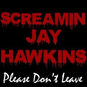 Альбом: Screamin' Jay Hawkins - Please Don't Leave