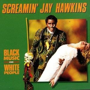 Альбом: Screamin' Jay Hawkins - Black Music For White People