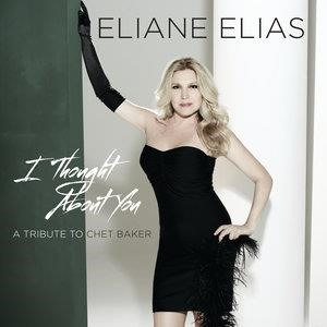Альбом: Eliane Elias - I Thought About You (A Tribute To Chet Baker)