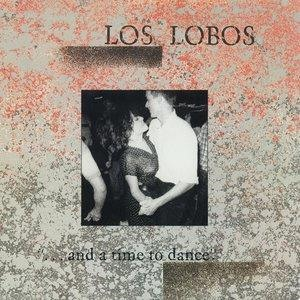 Альбом: Los Lobos - ...And A Time To Dance