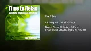 Смотреть клип песни: Relaxing Piano Music Consort - Fur Elise
