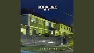 Клип Kodaline - I Wouldn't Be