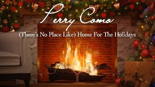 Смотреть клип песни: Perry Como - (There's No Place Like) Home for the Holidays