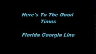 Клип Florida Georgia Line - Here's To The Good Times
