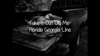 Клип Florida Georgia Line - Take It Out On Me