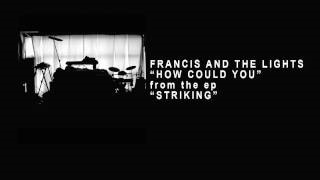 Смотреть клип песни: Francis and the Lights - How Could You
