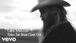 Смотреть клип песни: Chris Stapleton - When The Stars Come Out