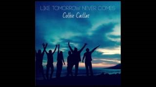 Смотреть клип песни: Colbie Caillat - Like Tomorrow Never Comes