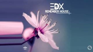 Клип EDX - Remember House
