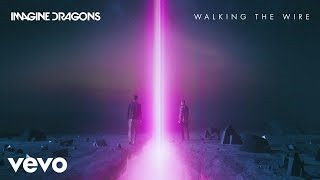 Клип Imagine Dragons - Walking The Wire