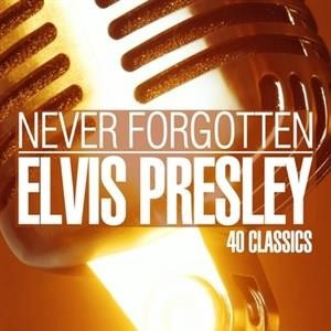 Альбом: Elvis Presley - Never Forgotten