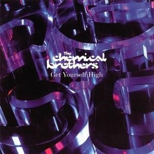 Альбом The Chemical Brothers - Get Yourself High