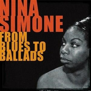 Альбом: Nina Simone - Nina Simone from Blues to Ballads