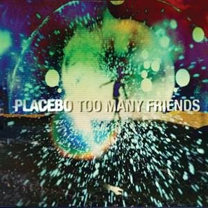 Альбом: Placebo - Too Many Friends