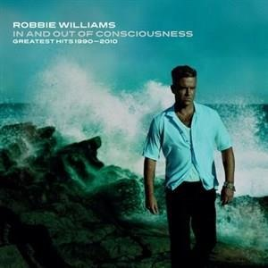 Альбом: Robbie Williams - In And Out Of Consciousness: Greatest Hits 1990 - 2010