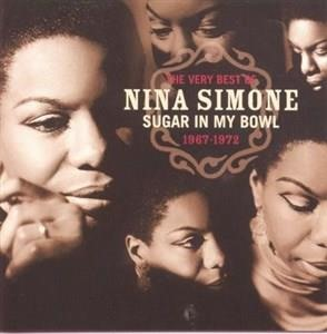 Альбом: Nina Simone - The Very Best Of Nina Simone 1967-1972 - Sugar In My Bowl