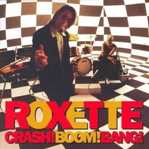 Альбом: Roxette - Crash! Boom! Bang!