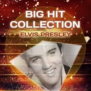 Альбом: Elvis Presley - Big Hit Collection