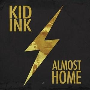 Альбом: Kid Ink - Almost Home