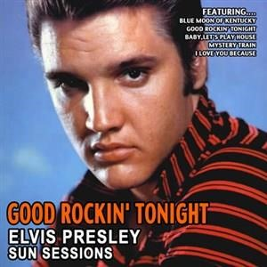 Альбом: Elvis Presley - Good Rockin' Tonight - Elvis Presley Sun Sessions