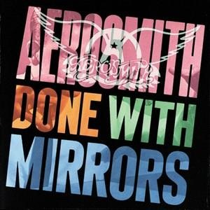 Альбом Aerosmith - Done With Mirrors