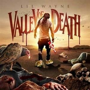 Альбом Lil Wayne - Valley of Death