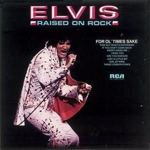 Альбом: Elvis Presley - Raised On Rock/For Ol' Times Sake