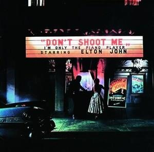 Альбом: Elton John - Don't Shoot Me I'm Only The Piano Player