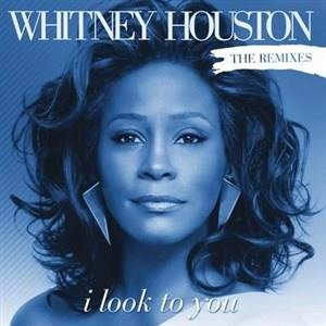 Альбом: Whitney Houston - I Look To You Remixes
