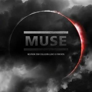 Альбом: Muse - Neutron Star Collision [Love Is Forever]