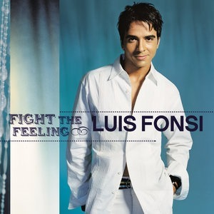 Альбом: Luis Fonsi - Fight The Feeling