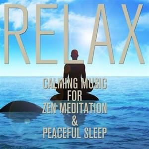 Альбом: Relax - Calming Music for Zen Meditation and Peaceful Sleep