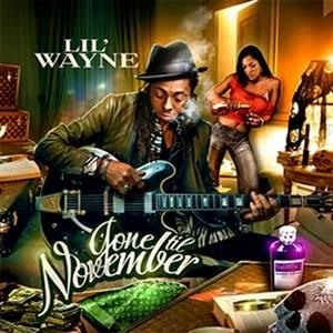 Альбом Lil Wayne - Gone Till November