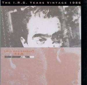 Альбом: R.E.M. - Life's Rich Pageant: The I.R.S. Years Vintage 1986