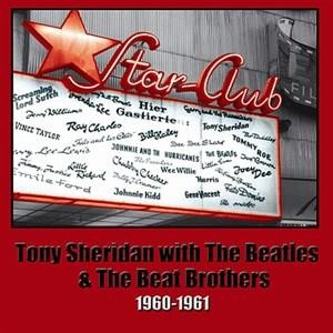 Альбом: The Beatles - Tony Sheridan With The Beatles And The Beat Brothers 1960-1961