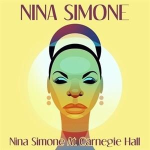 Альбом: Nina Simone - Nina Simone At Carnegie Hall