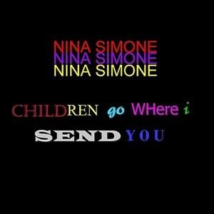 Альбом: Nina Simone - Children Go Where I Send You