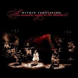 Альбом: Within Temptation - An Acoustic Night At The Theatre
