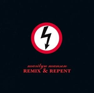 Альбом Marilyn Manson - Remix & Repent